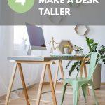 4 Easy Ways to Make a Desk Taller