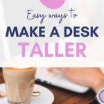 5 Easy Ways to Make a Desk Taller