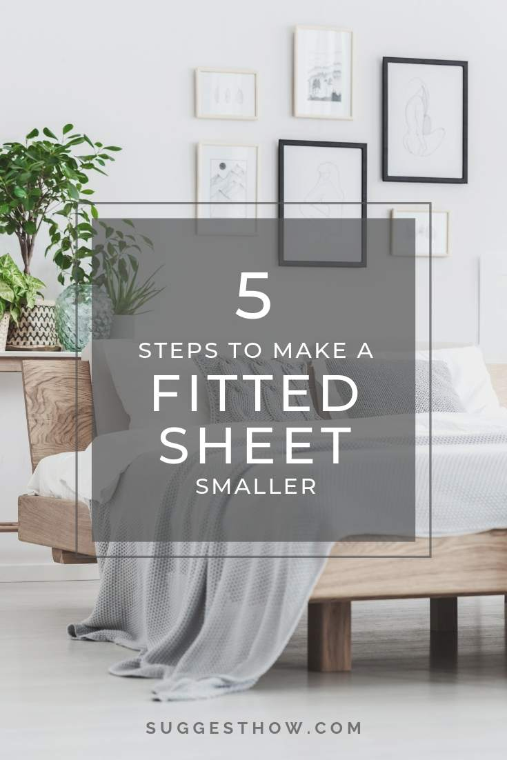 5 Steps to Make a Fitted Sheet Smaller