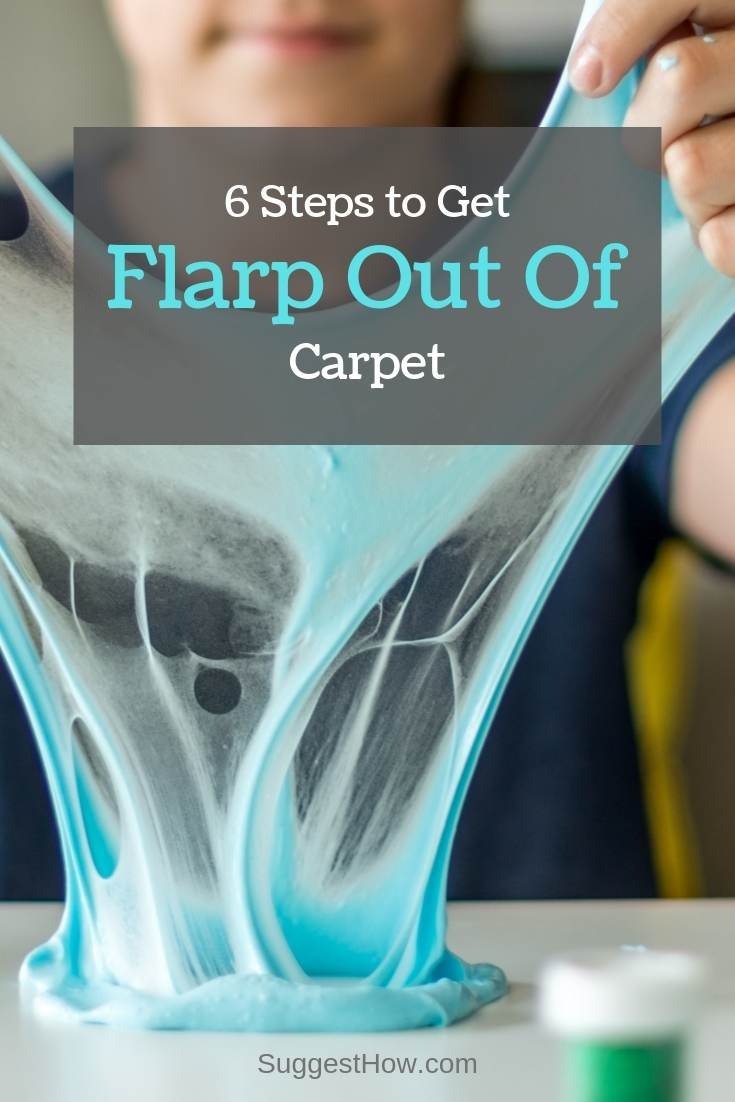 6 Steps to Get Flarp out of Carpet