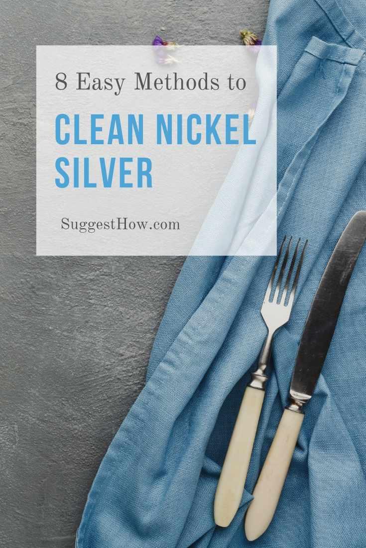Easy Methods to Clean Nickel Silver