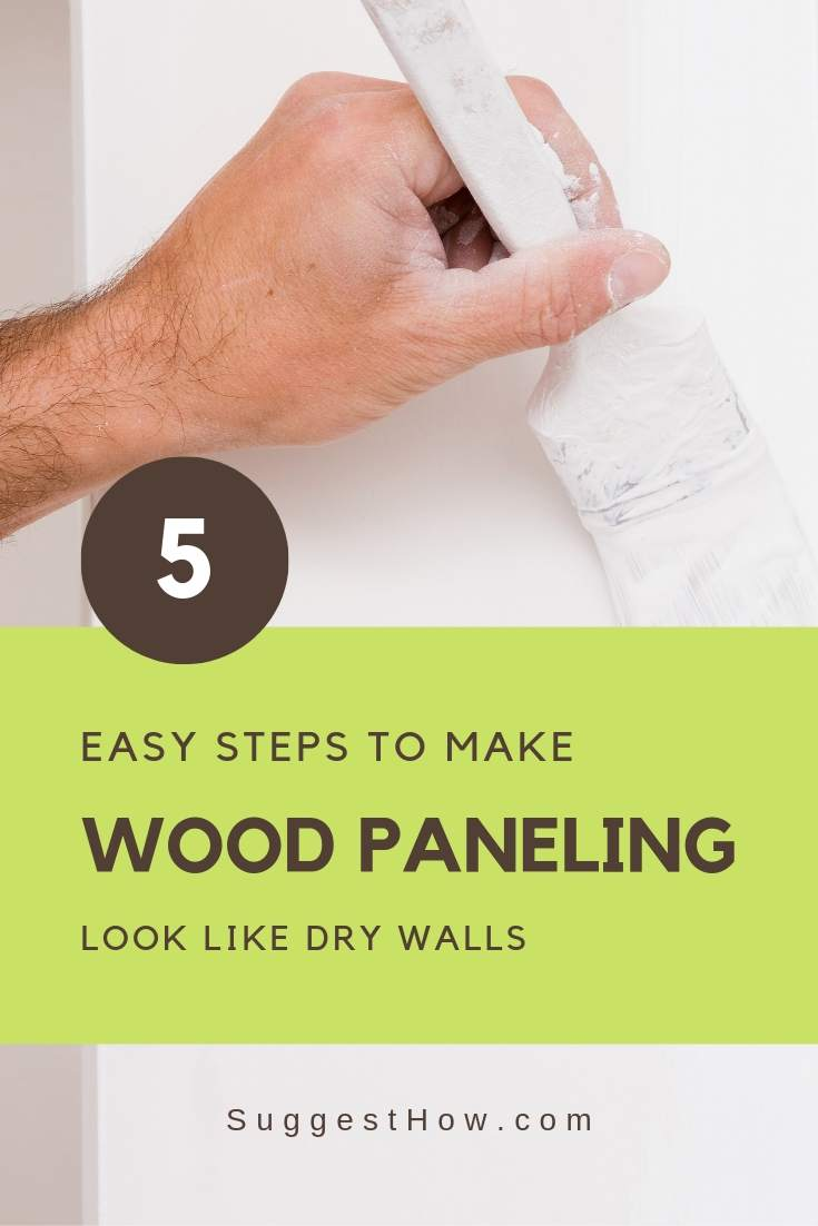 How To Make Wood Panelling Look Like Dry Walls