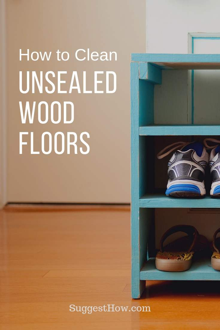 Cleaning Wood Floors that are Unsealed