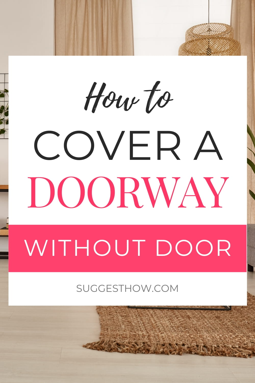 How To Cover A Doorway Without Door 6 Easy Ways