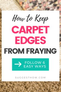how to keep carpet edges from fraying