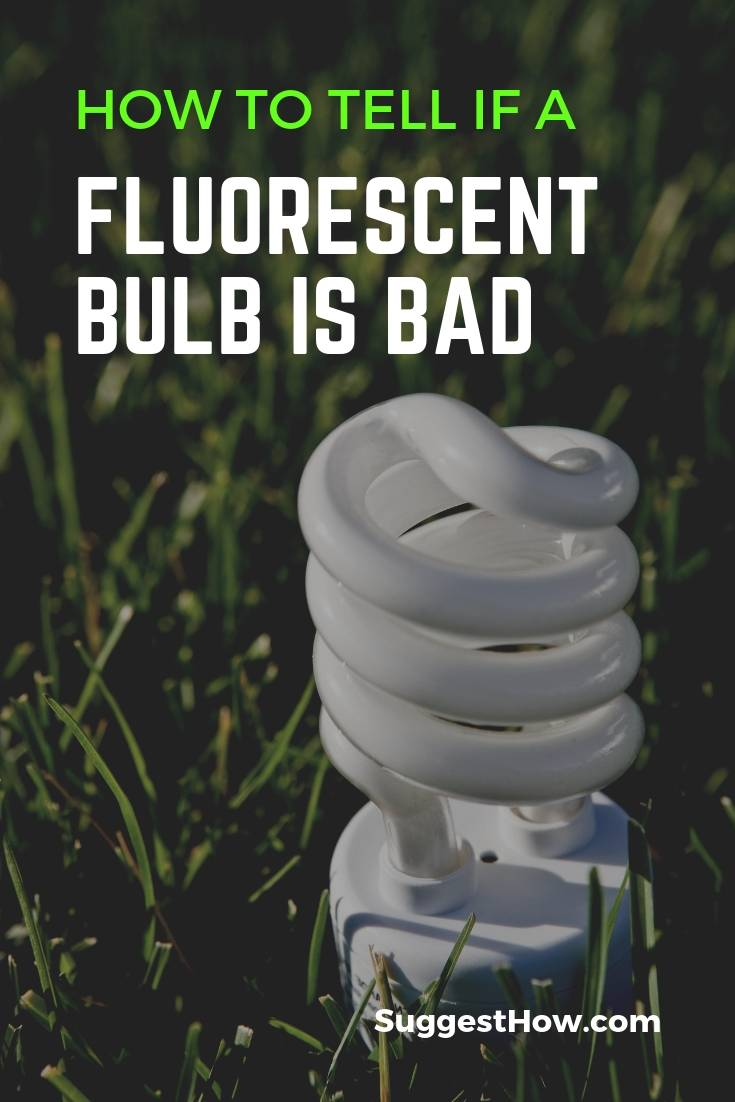 How to Tell if a Fluorescent Bulb is Bad
