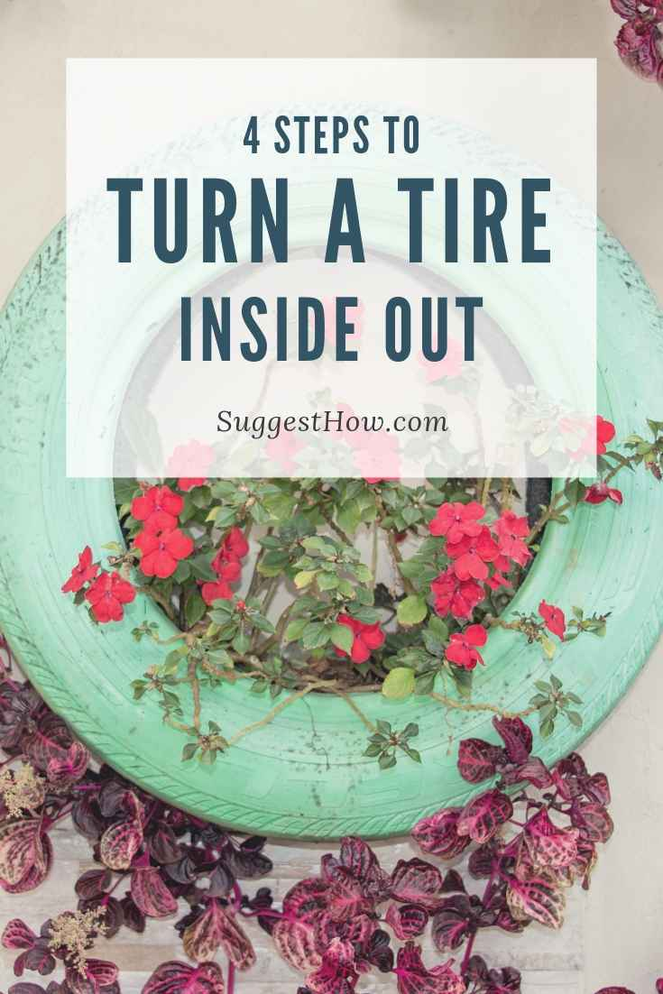 4 Steps To Turn a Tire Inside Out