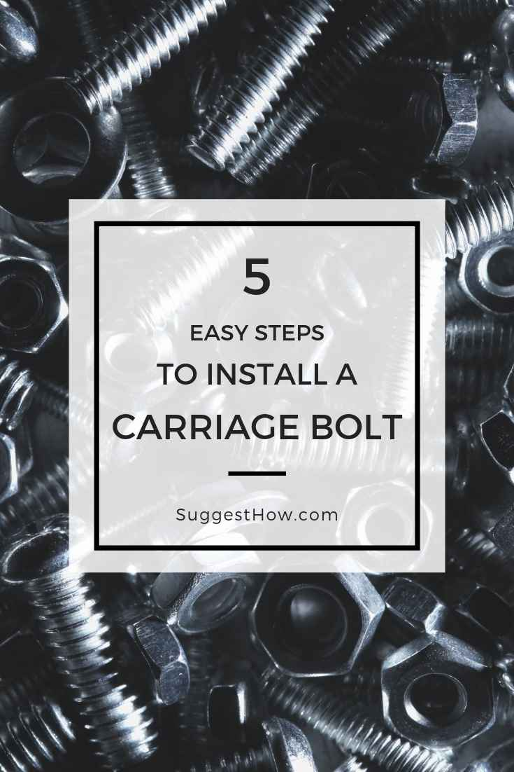 5 Steps to Install A Carriage Bolt