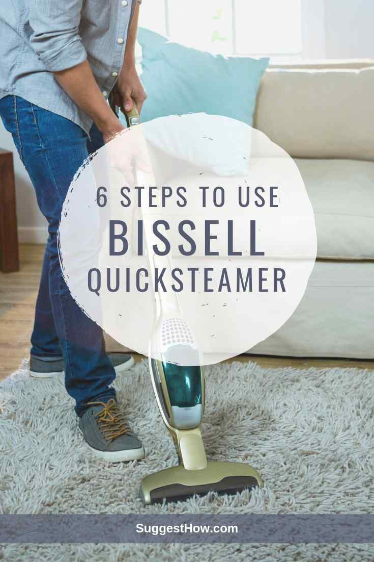 6 Steps to Use Bissell Quicksteamer