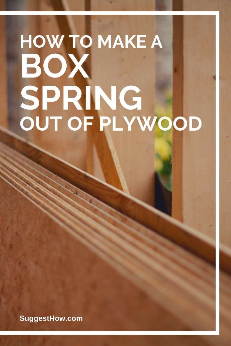 How to Make a Box Spring Out of Plywood