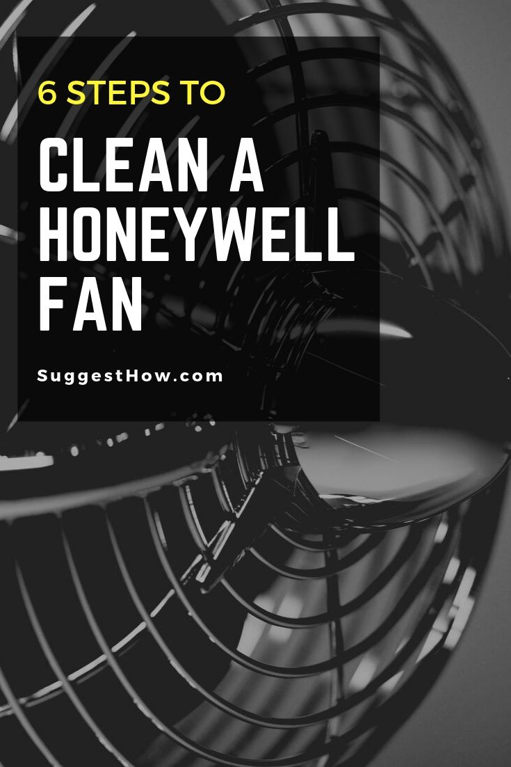 6 Steps to Clean a Honeywell Fan