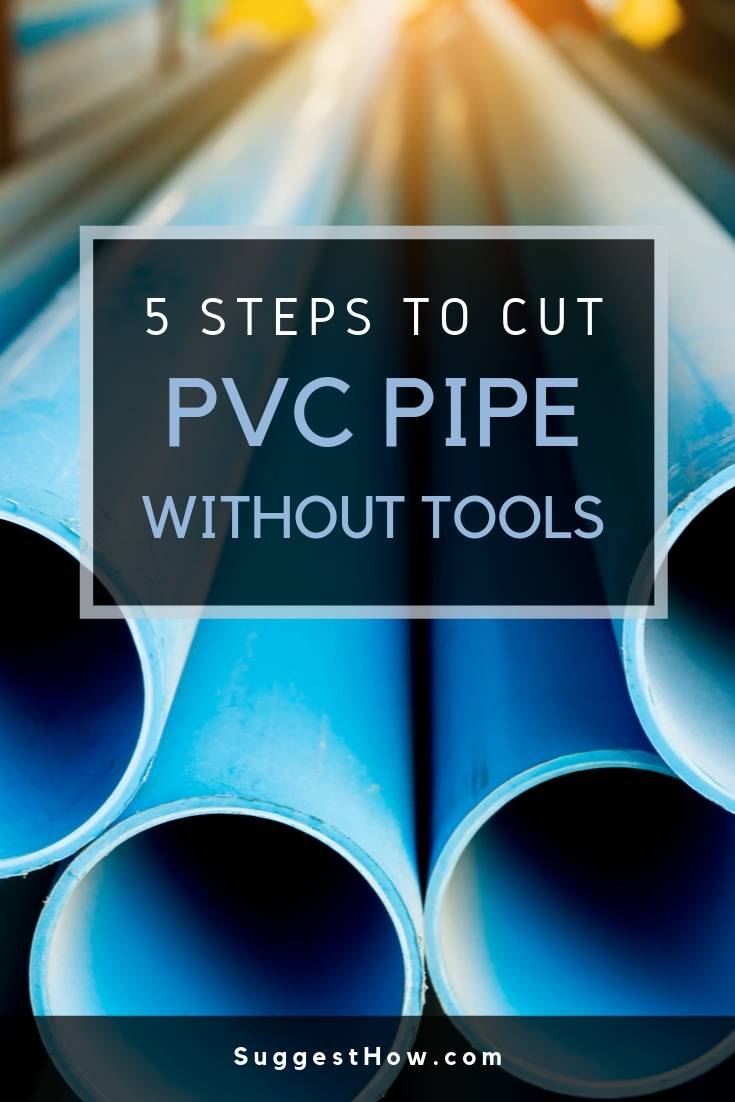 How to Cut PVC Pipe Without Tools
