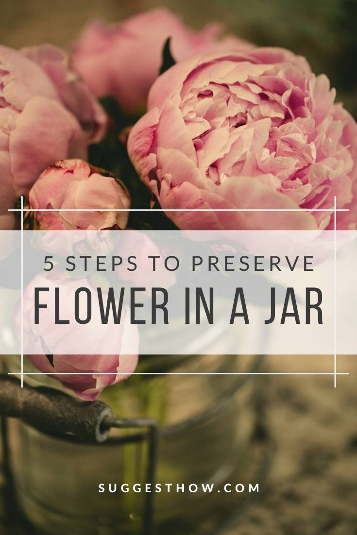 how to preserve flowers in a jar