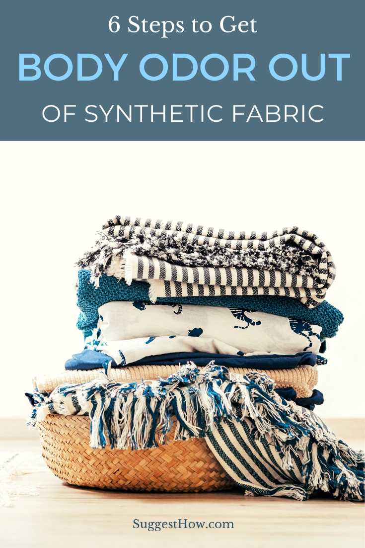 how to get body odor out of synthetic fabric