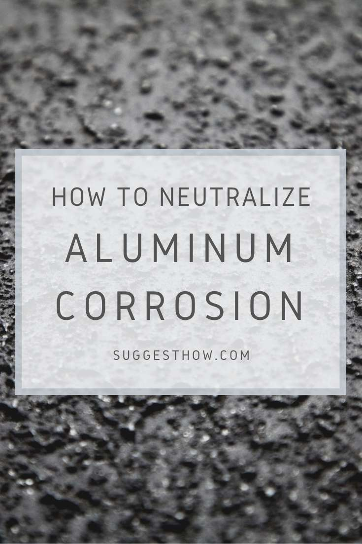 how to neutralize aluminum corrosion