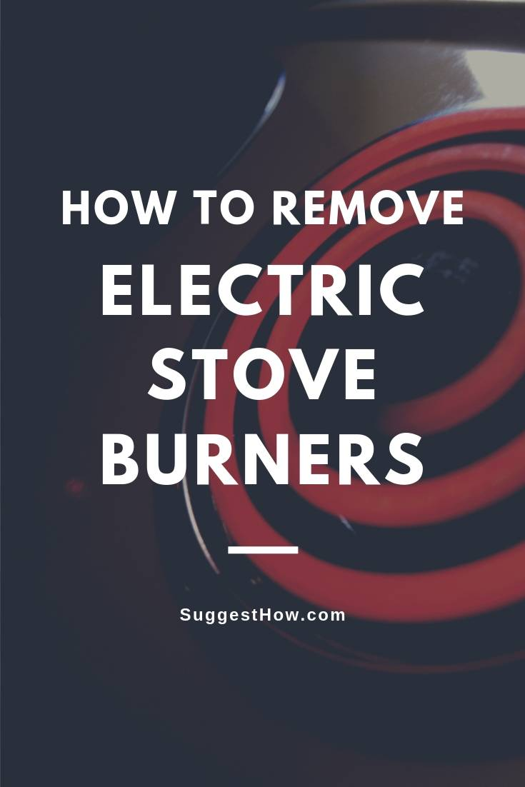 How to Remove Electric Stove Burners