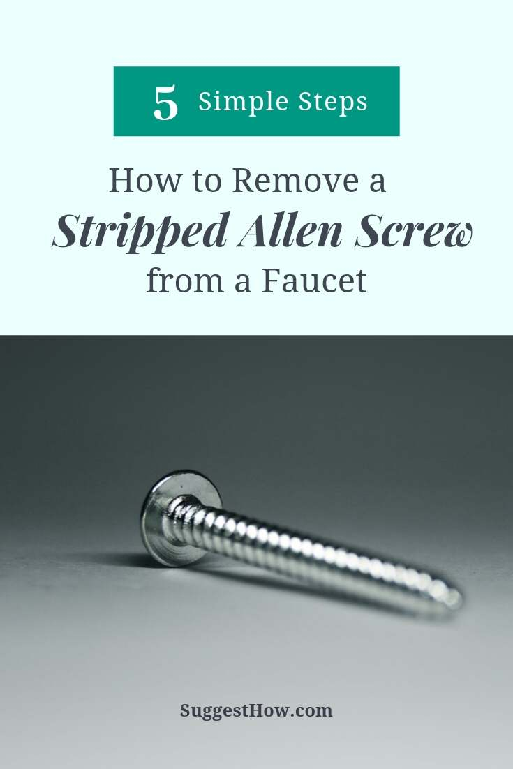 how to remove a stripped allen screw from faucet
