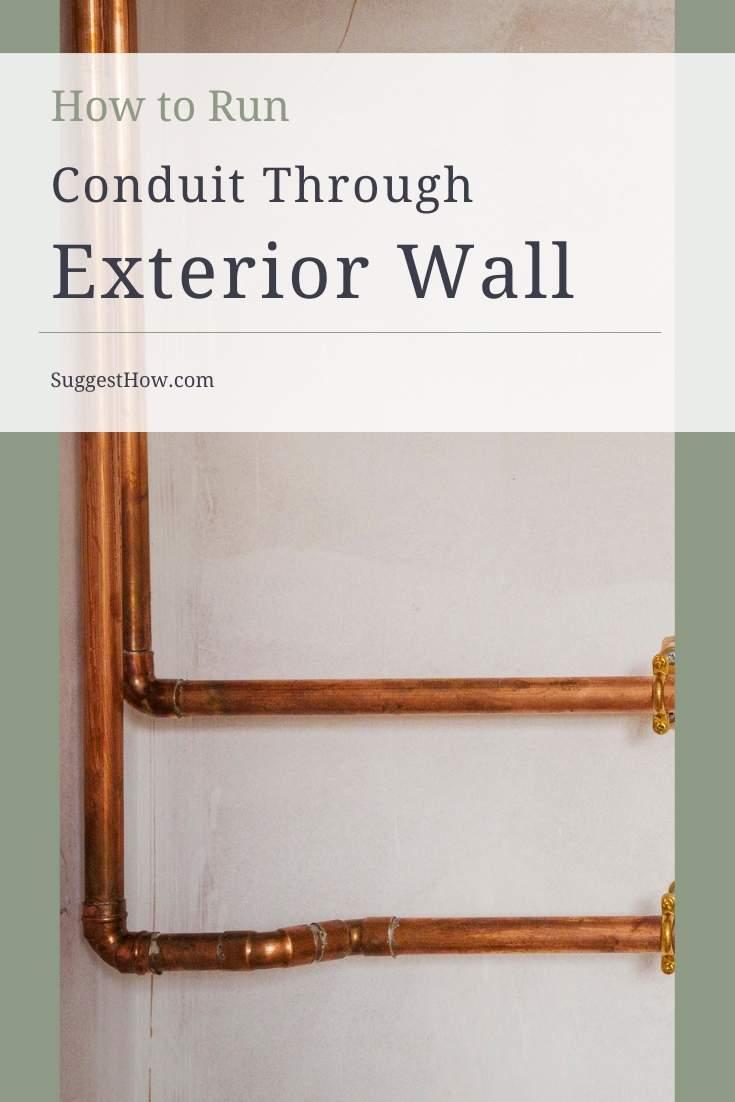 how to run conduit through exterior wall