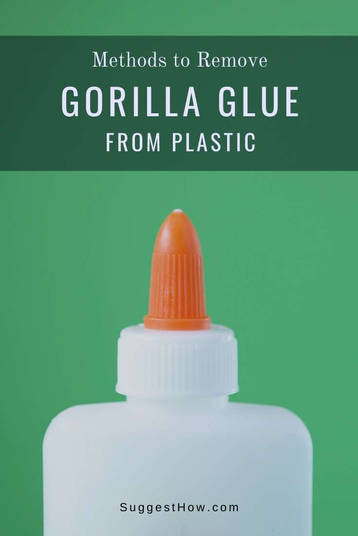 how to remove gorilla glue from plastic