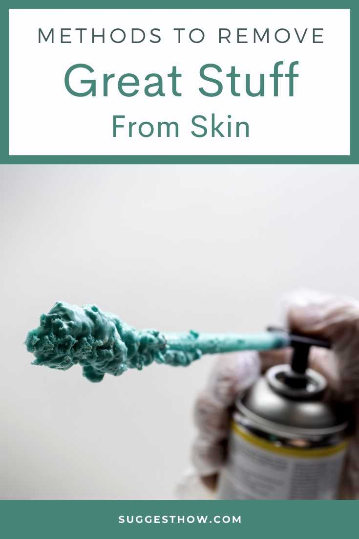 how to remove great stuff from skin