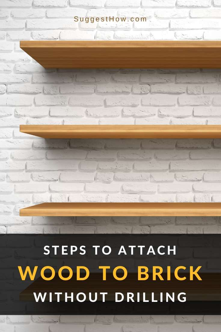 How To Attach Wood Brick Without Drilling 2 Easy Home Hacks