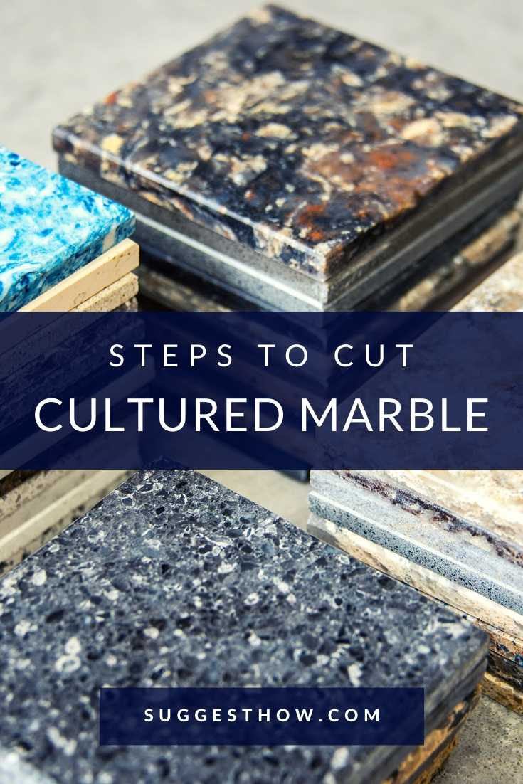 how to cut cultured marble