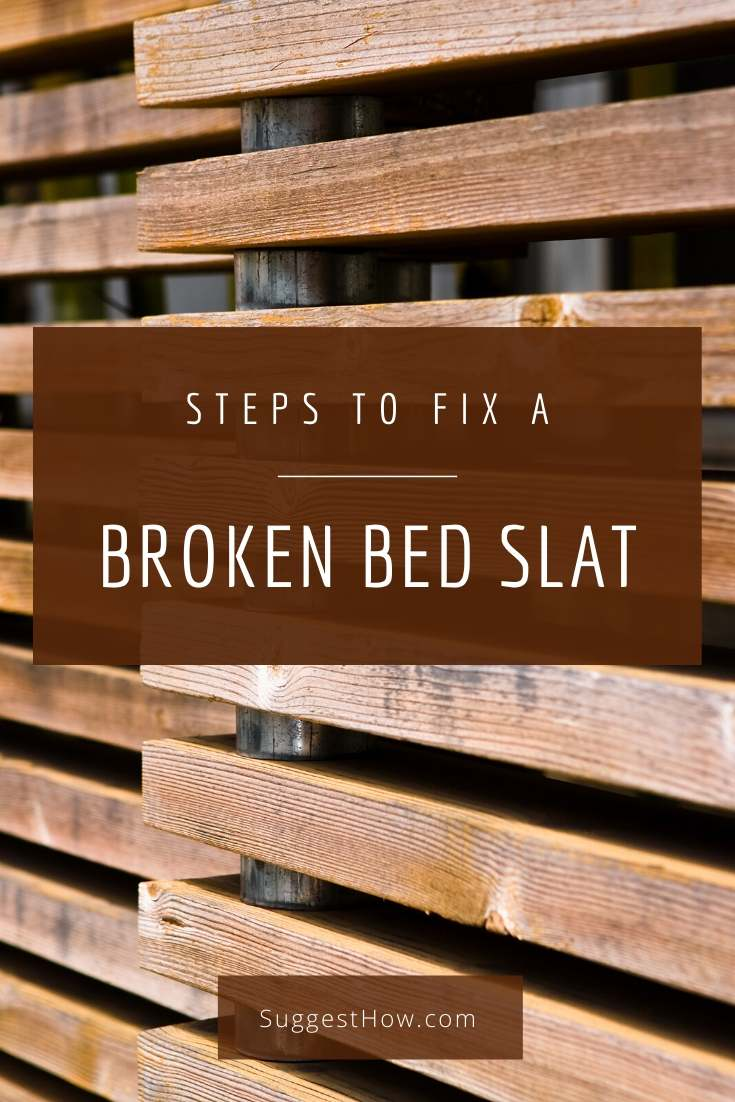 how to fix a broken bed slat