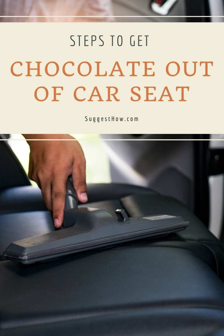 how to get chocolate out of car seat