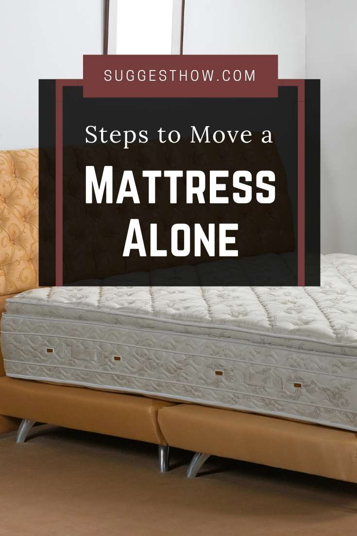 how to move a mattress alone