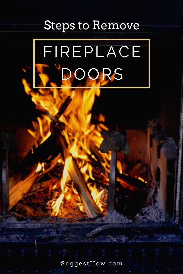 how to remove fireplace doors