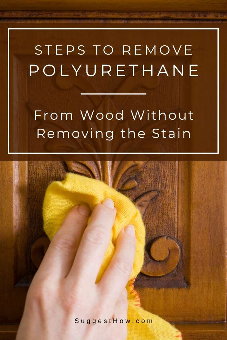 how to remove polyurethane from wood without removing the stain