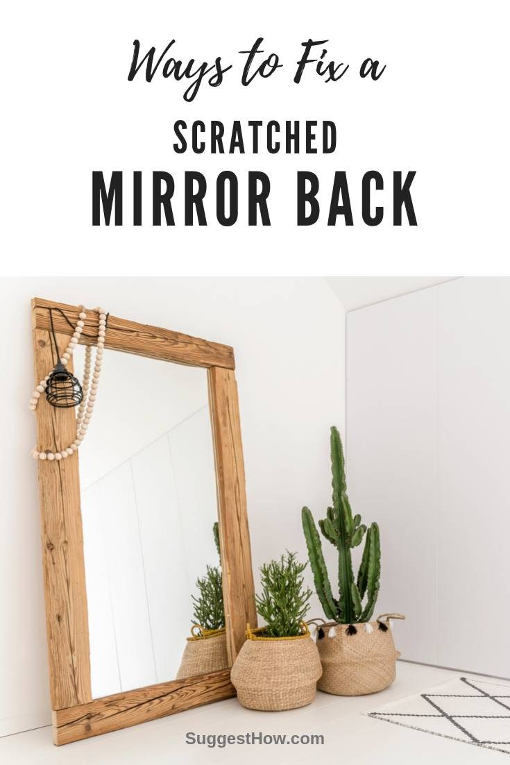 how to fix a scratched mirror back