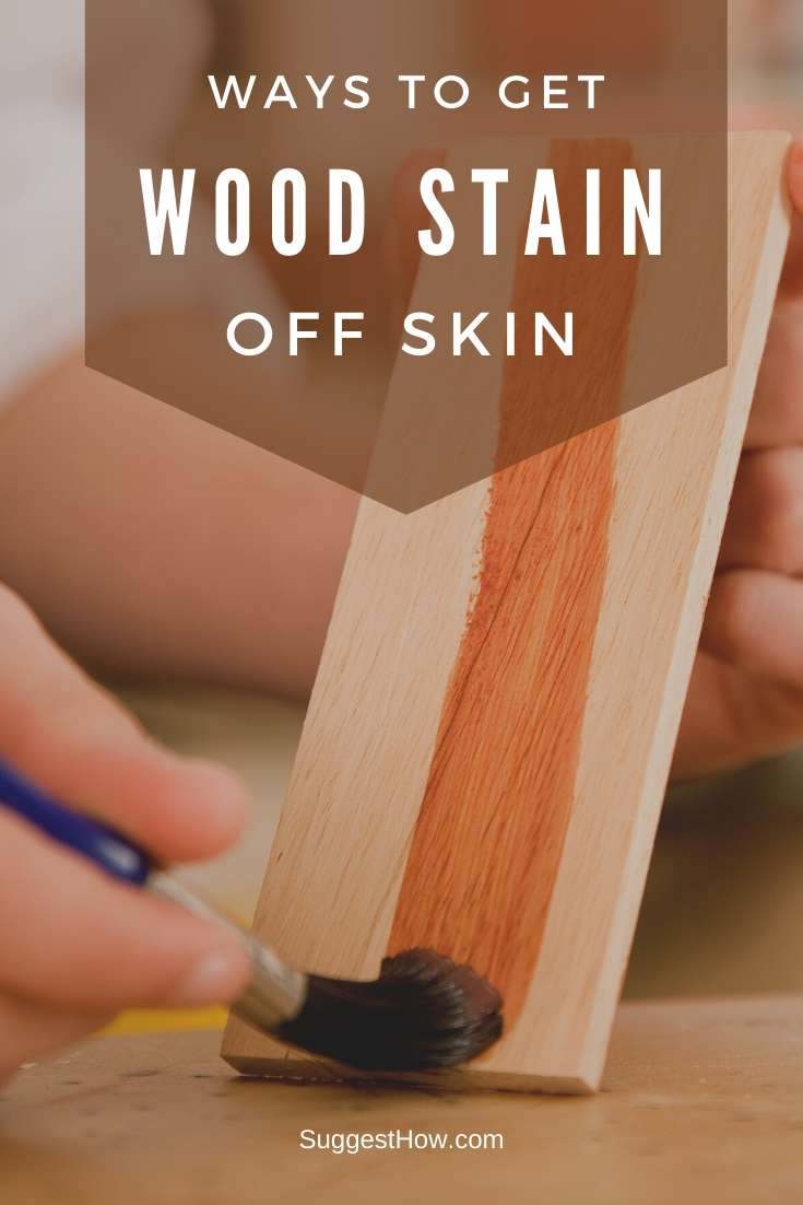 how to get wood stain off skin