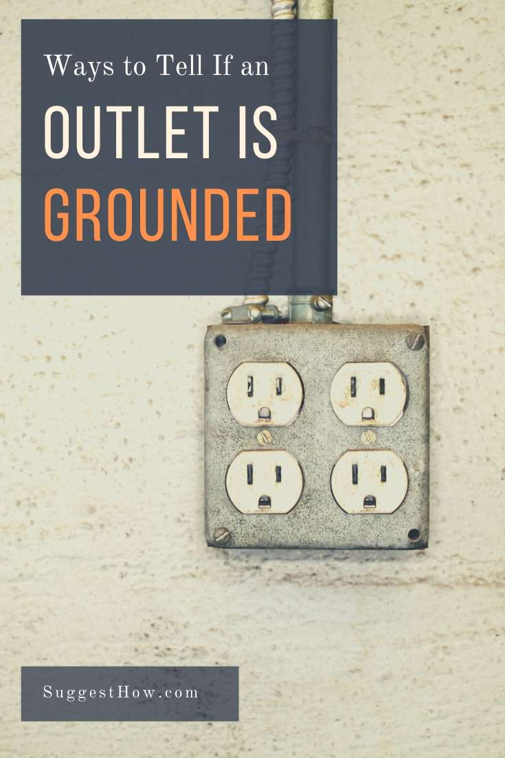 how to tell if an outlet is grounded