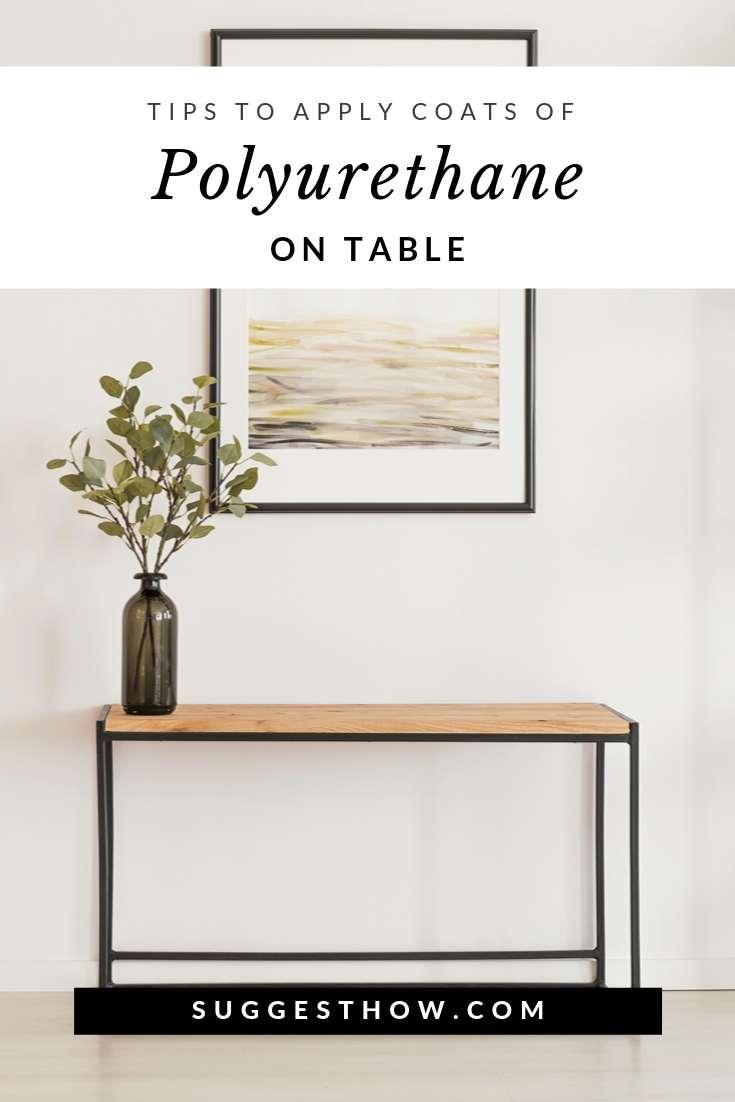 how many coats of polyurethane on table