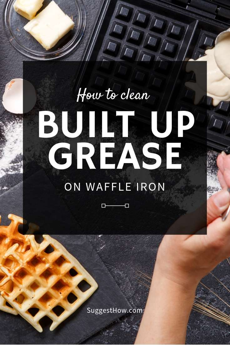 how to clean built up grease on waffle iron