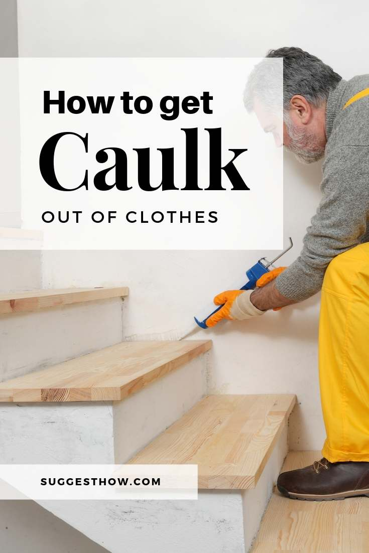 how to get caulk out of clothes