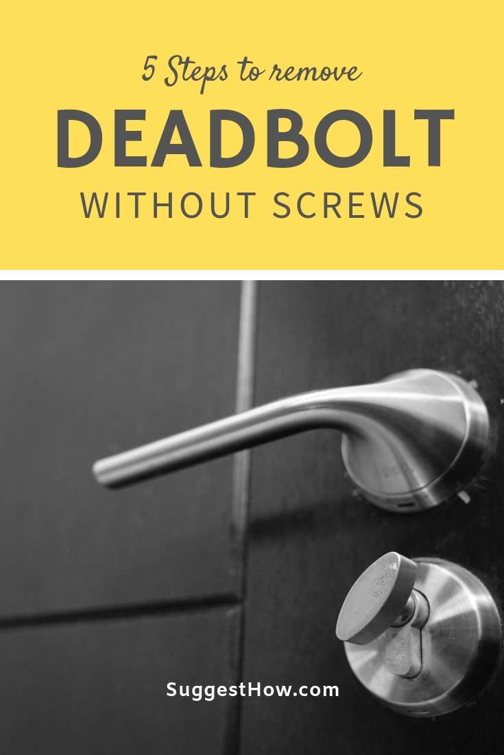 how to remove deadbolt without screws