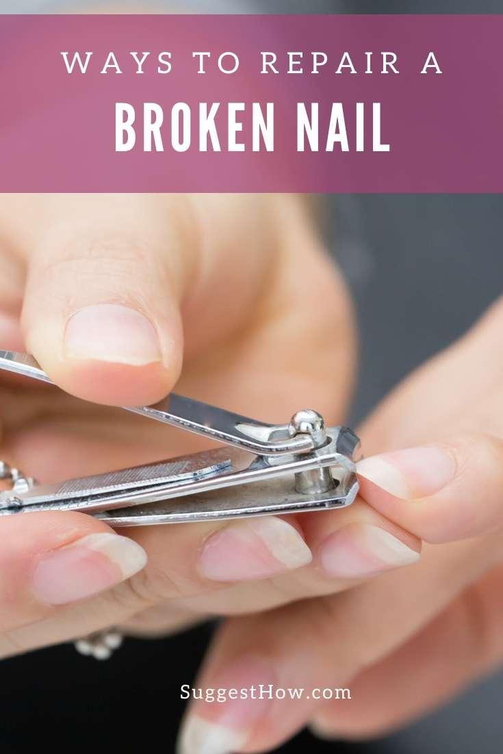 how to repair a broken nail