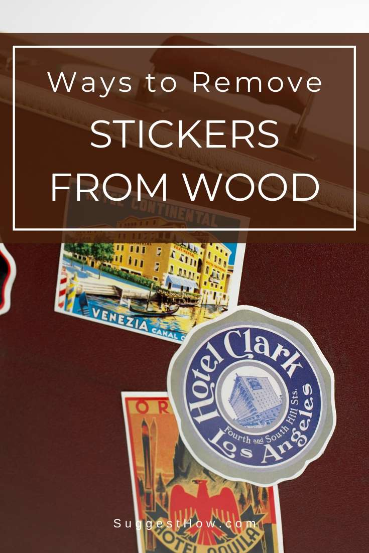 how to remove stickers from wood