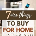 7 things to make your home feel nicer under $30