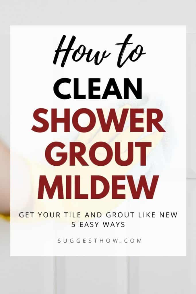 how to clean shower grout mildew