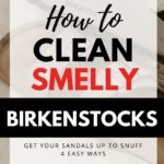 how to clean smelly birkenstocks
