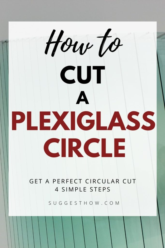 how to cut plexiglass circle