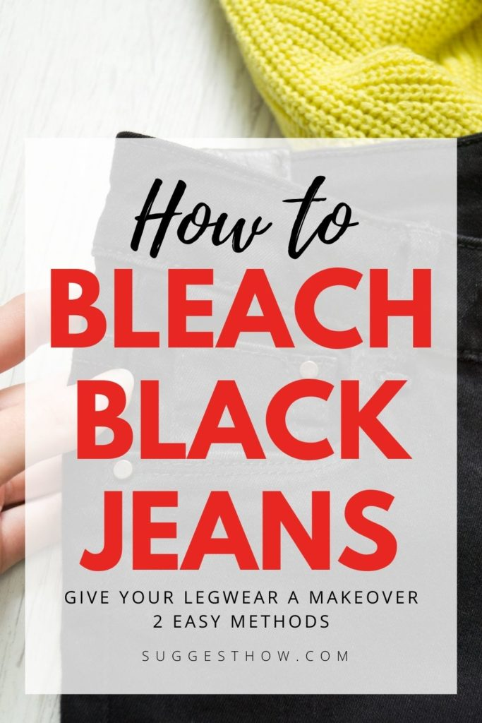 how to bleach black jeans