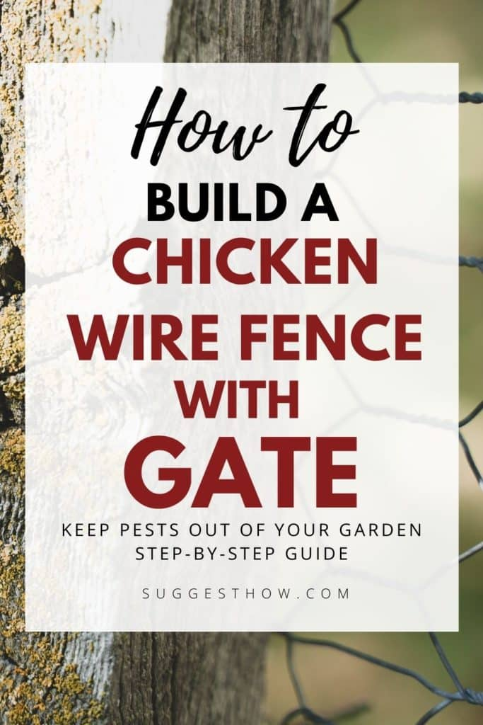 how to build a chicken wire fence with gate