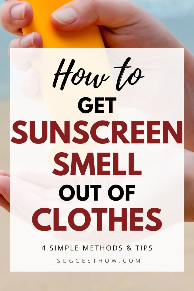 how to get suncreen smell out of clothes