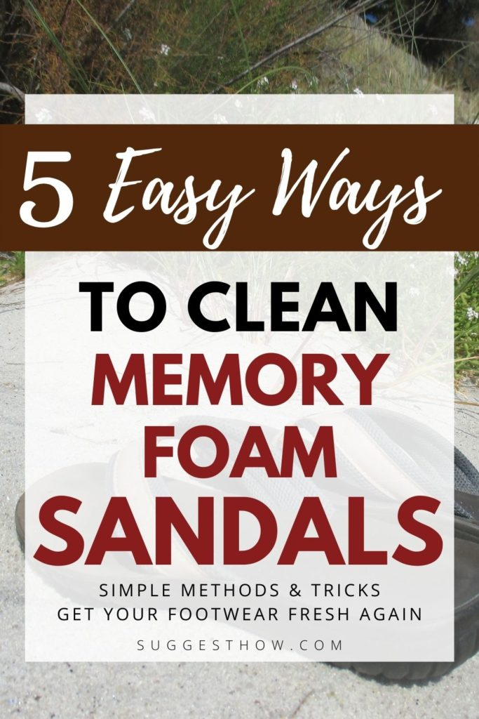 how to clean memory foam sandals