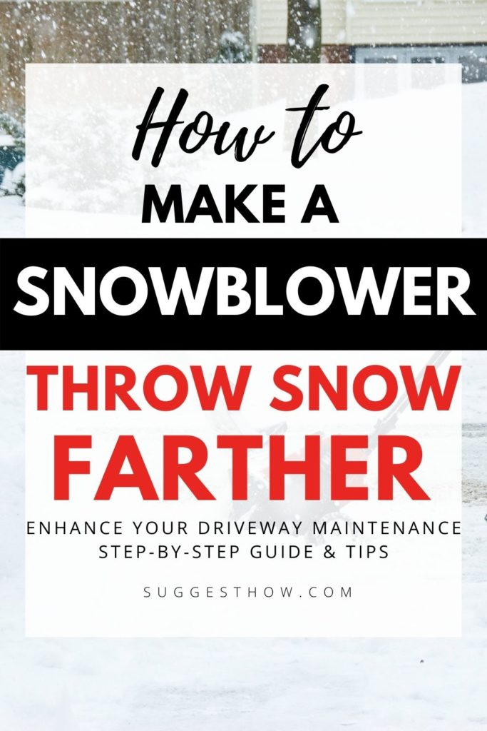 how to make my snowblower throw snow farther