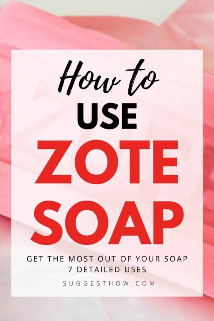 how to use zote soap